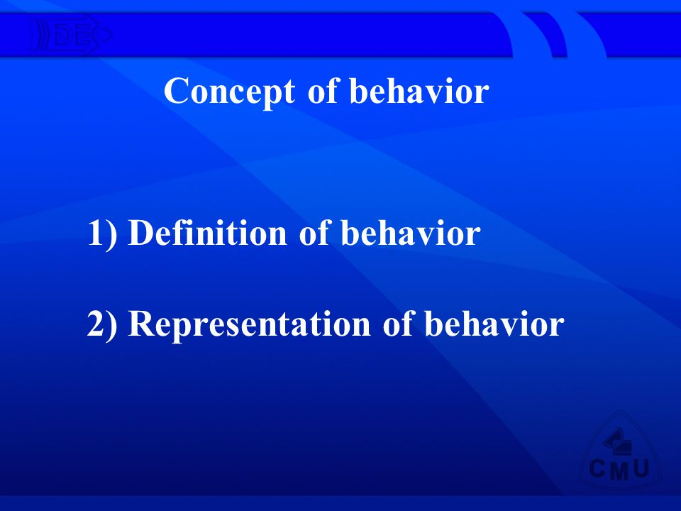 Concept of behavior 1) Definition of behavior 2) Representation of behavior