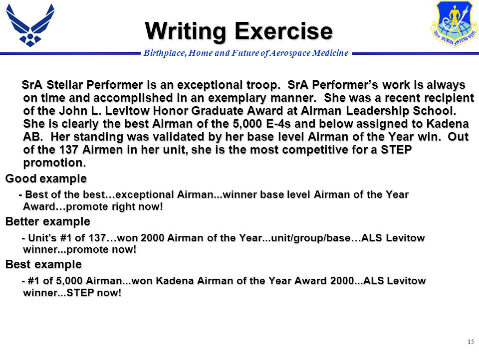 Birthplace, Home and Future of Aerospace Medicine 15 Writing Exercise SrA Stellar Performer is an exceptional troop.