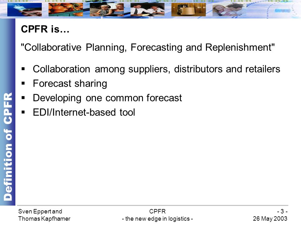 Sven Eppert and Thomas Kapfhamer CPFR - the new edge in logistics - 26 May 2003 - 14 - Definition of exceptions Implementation Source: Syncra Systems Inc.