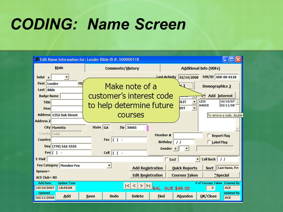CODING: Name Screen Make note of a customers interest code to help determine future courses