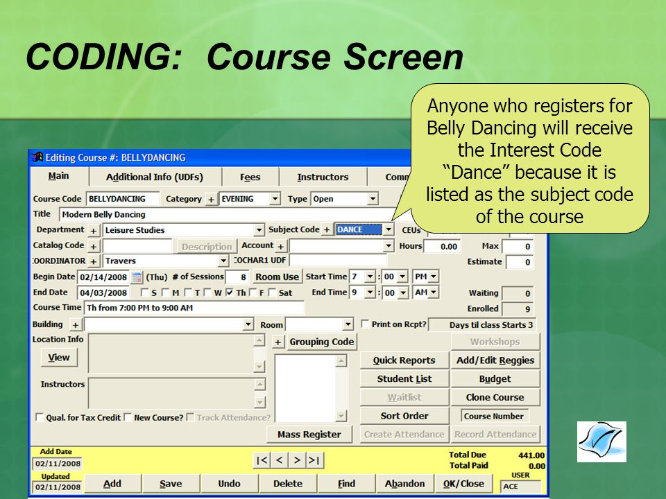 CODING: Course Screen Anyone who registers for Belly Dancing will receive the Interest Code Dance because it is listed as the subject code of the course