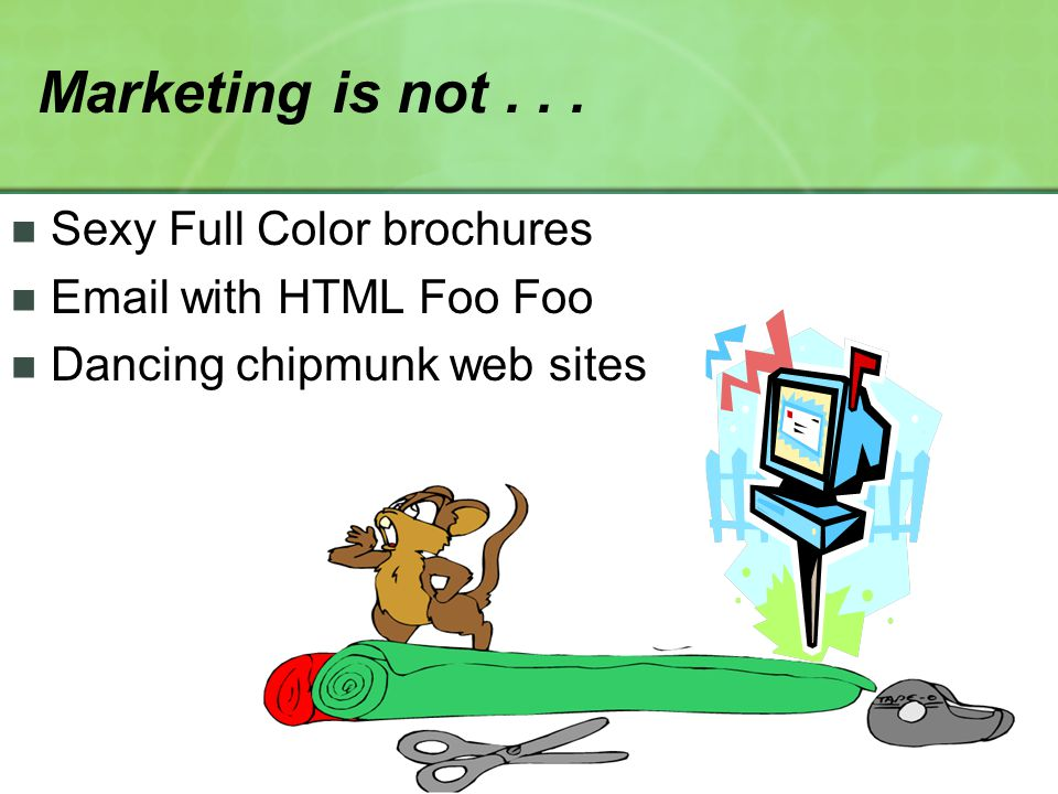 Sexy Full Color brochures Email with HTML Foo Foo Dancing chipmunk web sites Marketing is not...