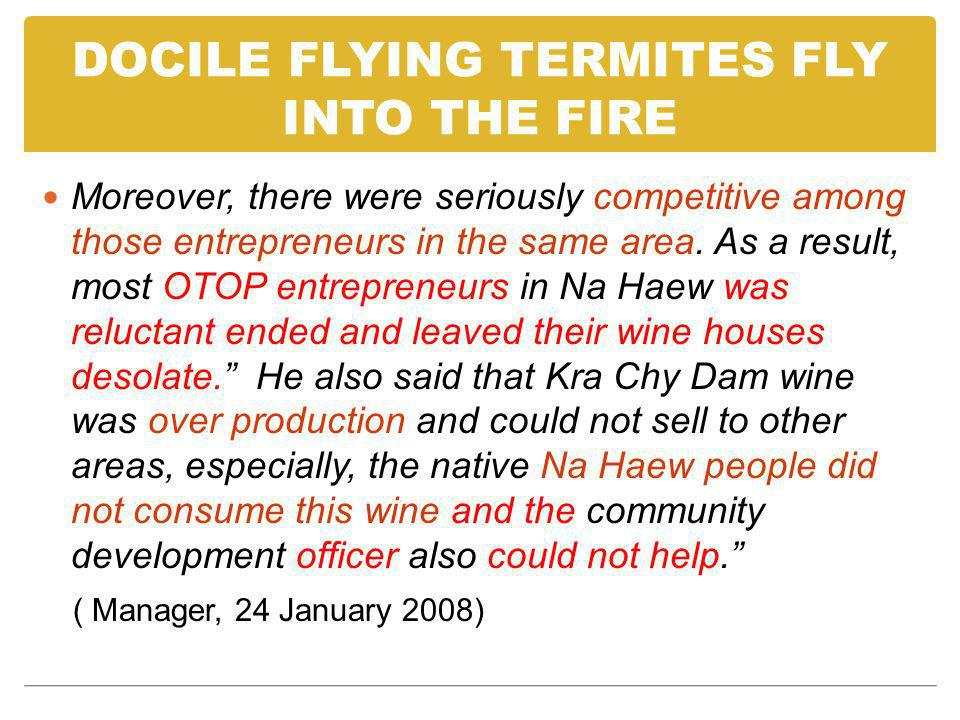 DOCILE FLYING TERMITES FLY INTO THE FIRE Moreover, there were seriously competitive among those entrepreneurs in the same area.