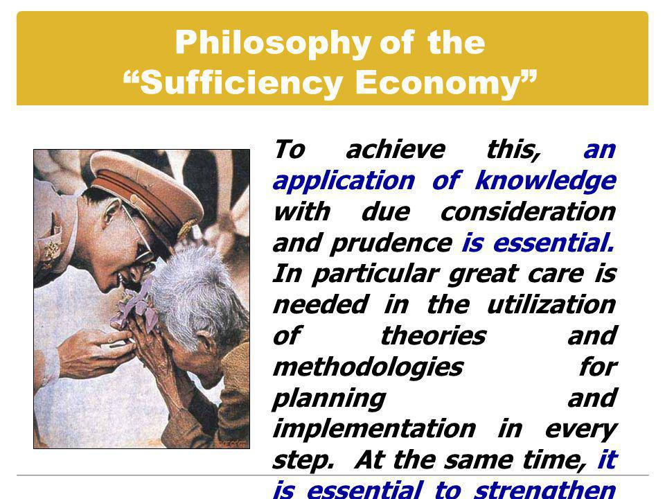 To achieve this, an application of knowledge with due consideration and prudence is essential.