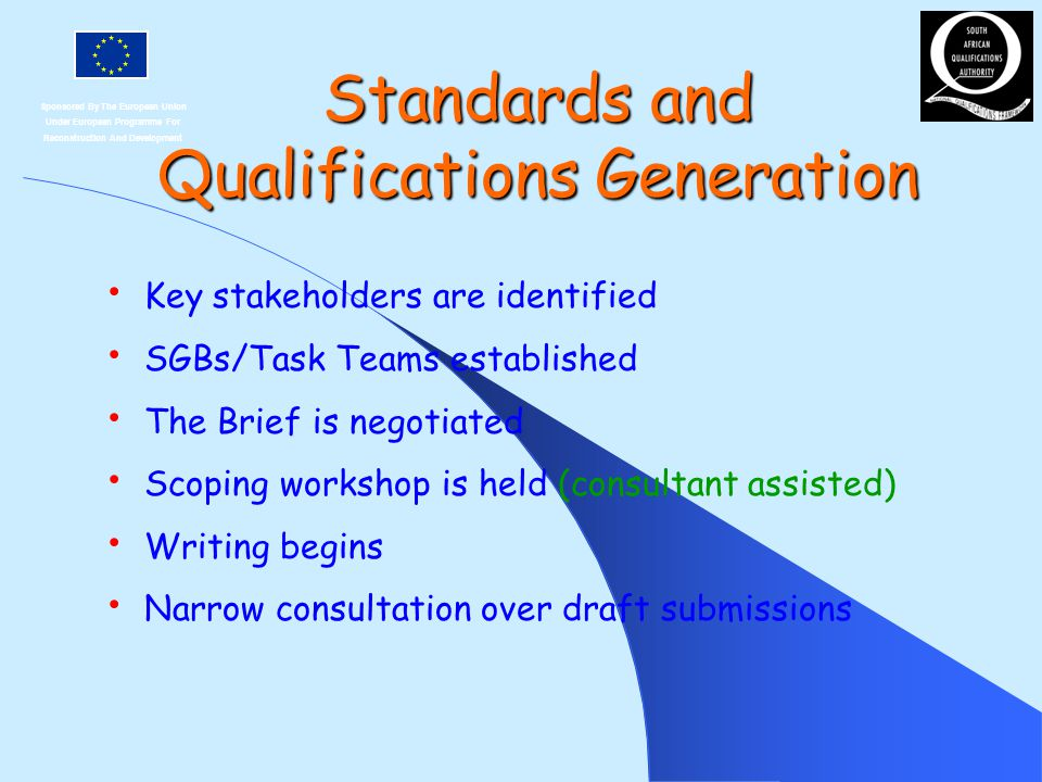Sponsored By The European Union Under European Programme For Reconstruction And Development Standards and Qualifications Generation Key stakeholders a