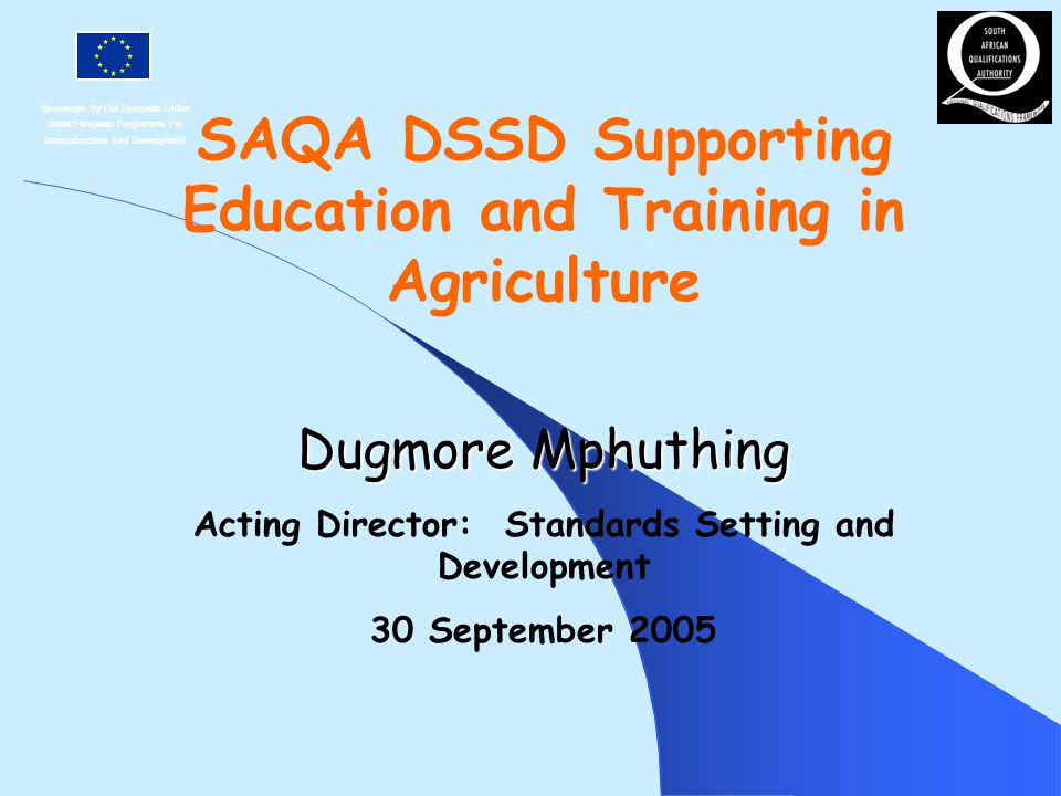 Sponsored By The European Union Under European Programme For Reconstruction And Development SAQA DSSD Supporting Education and Training in Agriculture