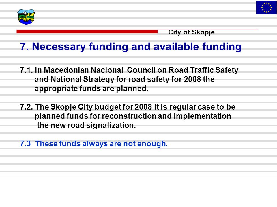 City of Skopje 7. Necessary funding and available funding 7.1.