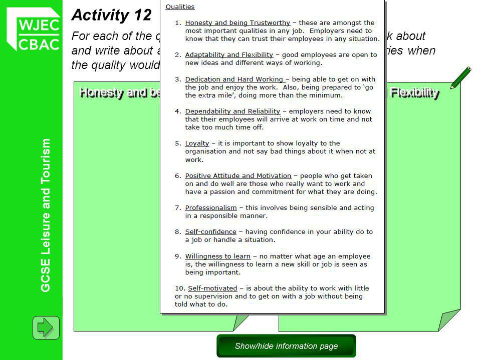 GCSE Leisure and Tourism Choice Activity 12 For each of the qualities listed on the information page, think about and write about a situation in the leisure and tourism industries when the quality would be important.