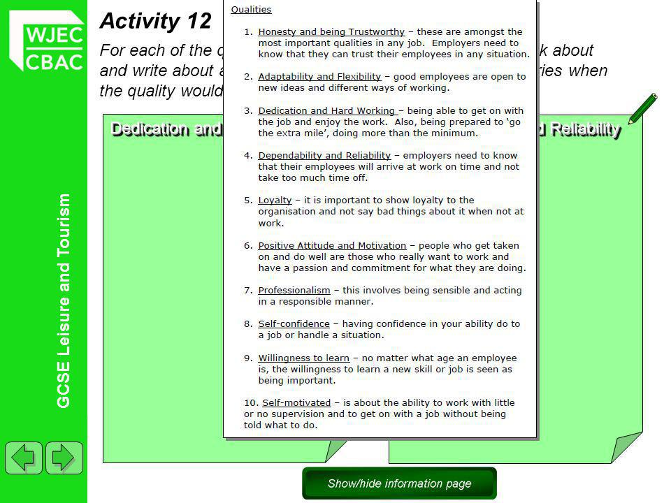 GCSE Leisure and Tourism Choice Activity 12 For each of the qualities listed on the information page, think about and write about a situation in the leisure and tourism industries when the quality would be important.LoyaltyLoyalty Positive Attitude and Motivation