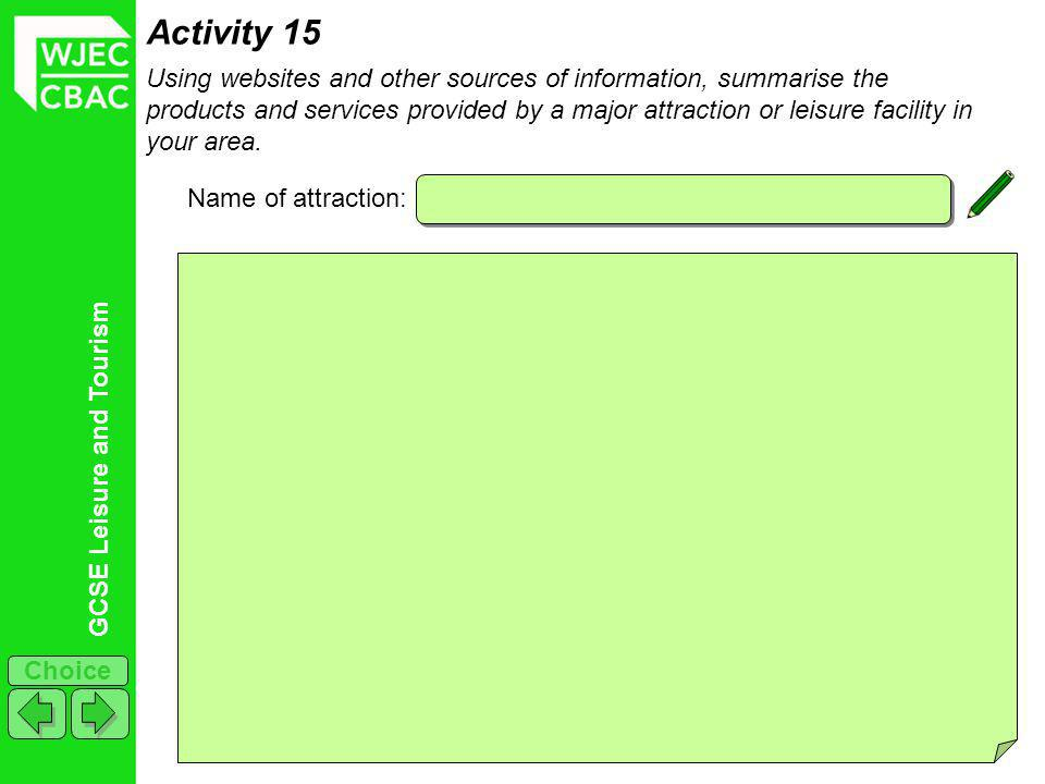 GCSE Leisure and Tourism Choice Activity 15 Using websites and other sources of information, summarise the products and services provided by a major a