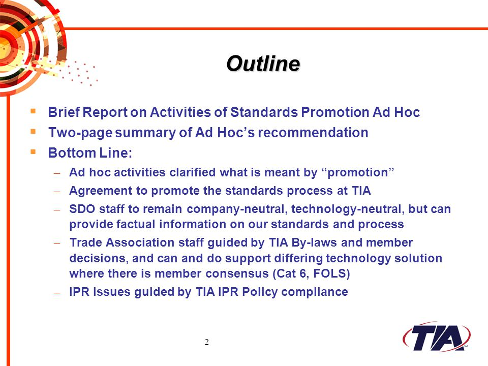 2 Outline Brief Report on Activities of Standards Promotion Ad Hoc Two-page summary of Ad Hocs recommendation Bottom Line: – Ad hoc activities clarifi
