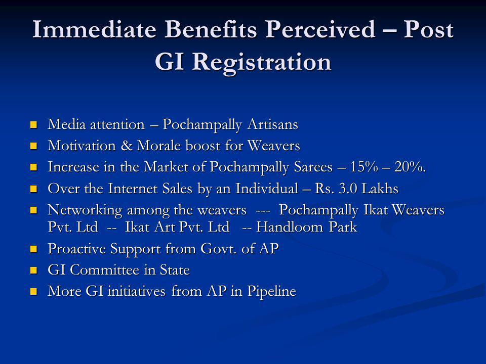Immediate Benefits Perceived – Post GI Registration Media attention – Pochampally Artisans Media attention – Pochampally Artisans Motivation & Morale