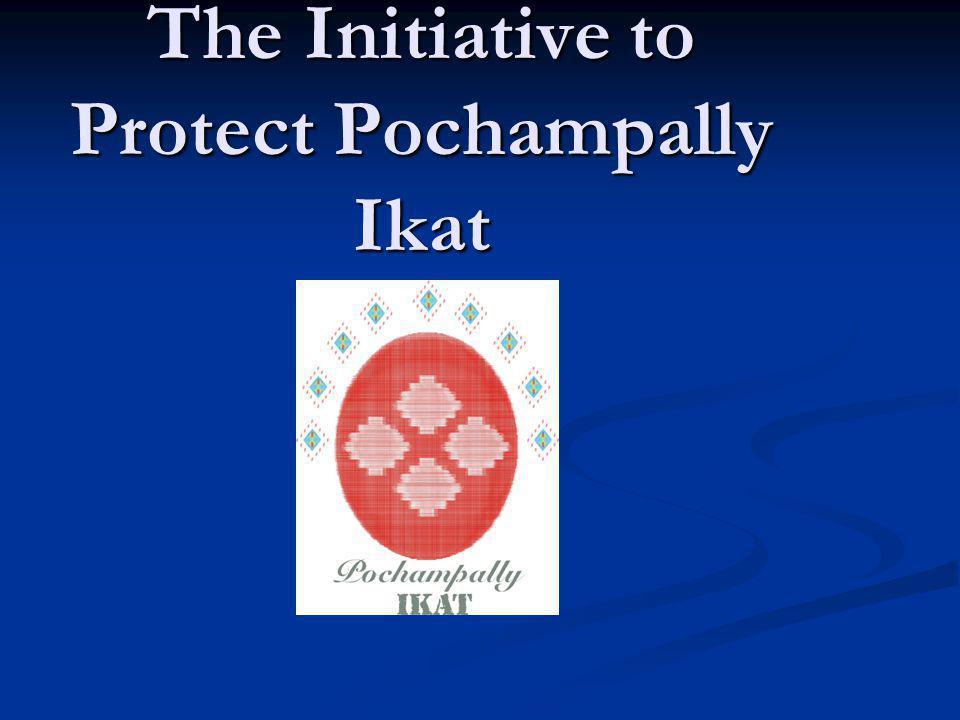 The Initiative to Protect Pochampally Ikat