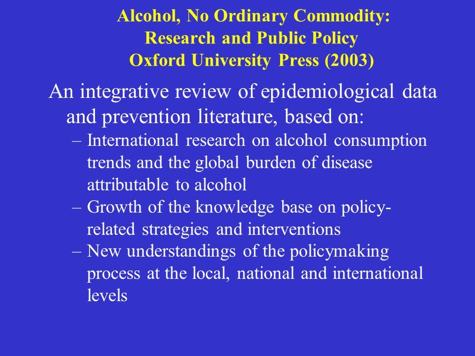 Alcohol policy and alcohol science in developing societies As economic development occurs, alcohol consumption and resulting problems are likely to rise with rising incomes, confronting developing nations with greater levels of alcohol-related problems, and new challenges to develop effective alcohol policies.
