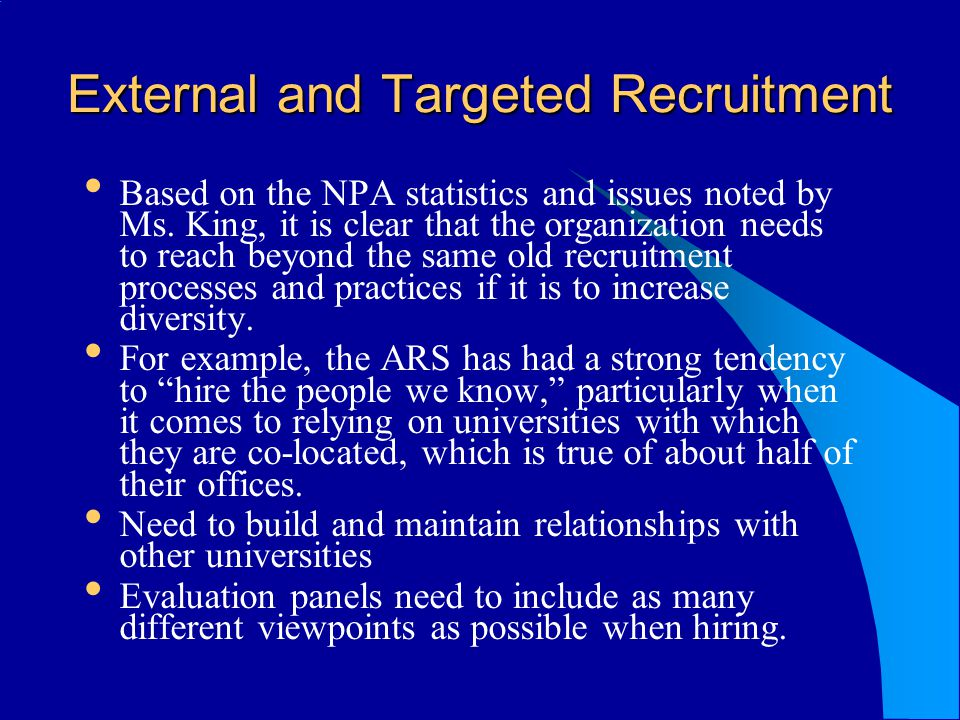 External and Targeted Recruitment Based on the NPA statistics and issues noted by Ms.