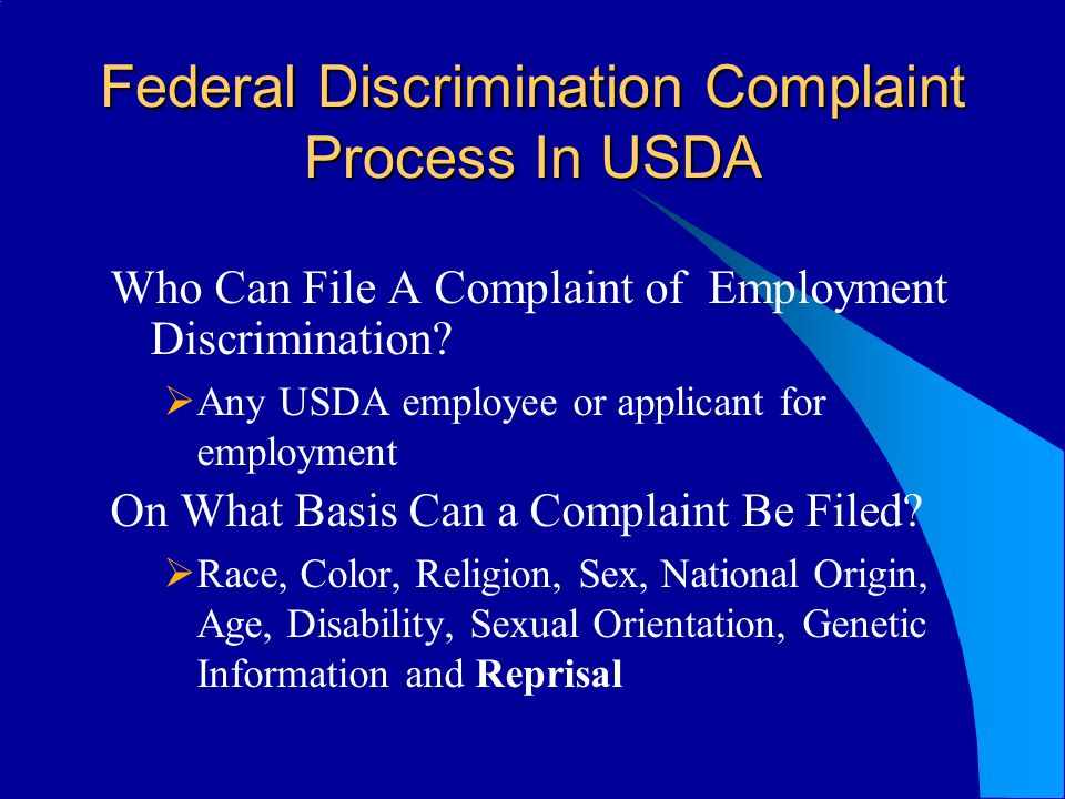 Federal Discrimination Complaint Process In USDA Who Can File A Complaint of Employment Discrimination.