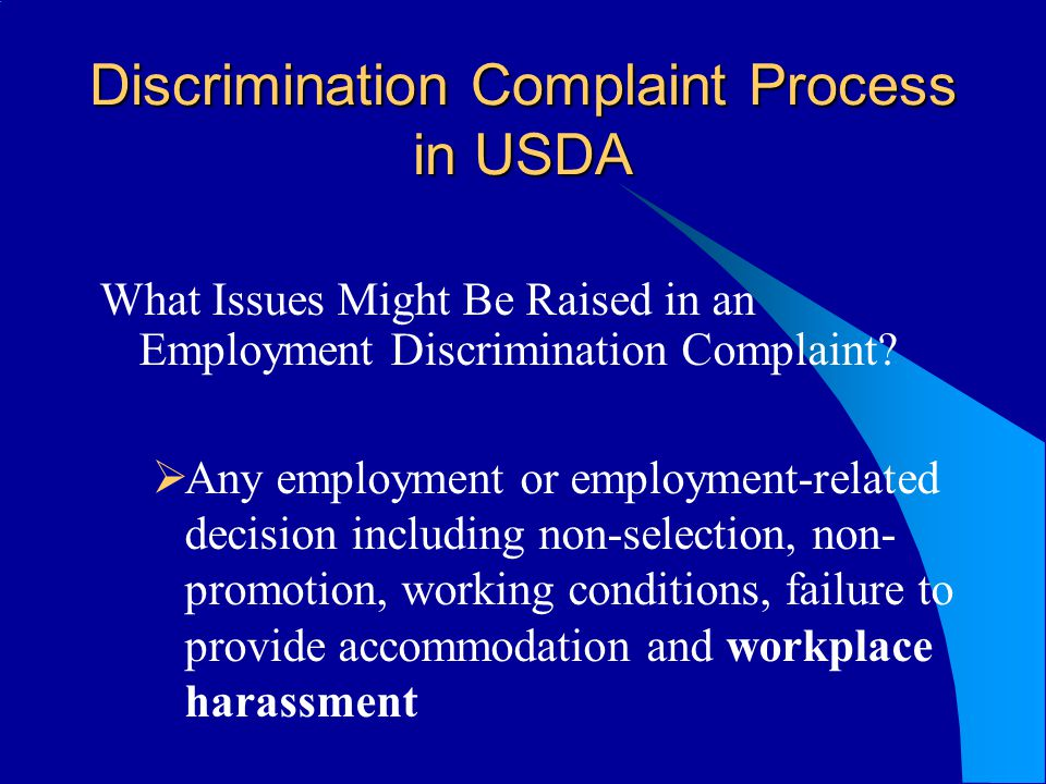 Discrimination Complaint Process in USDA What Issues Might Be Raised in an Employment Discrimination Complaint.