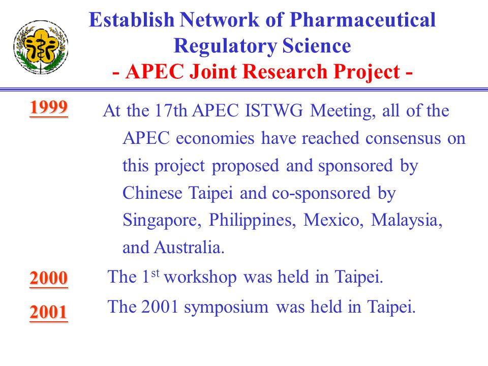 Establish Network of Pharmaceutical Regulatory Science - APEC Joint Research Project - At the 17th APEC ISTWG Meeting, all of the APEC economies have