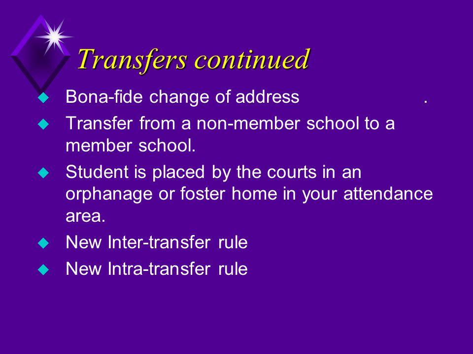 Transfers continued u Bona-fide change of address.
