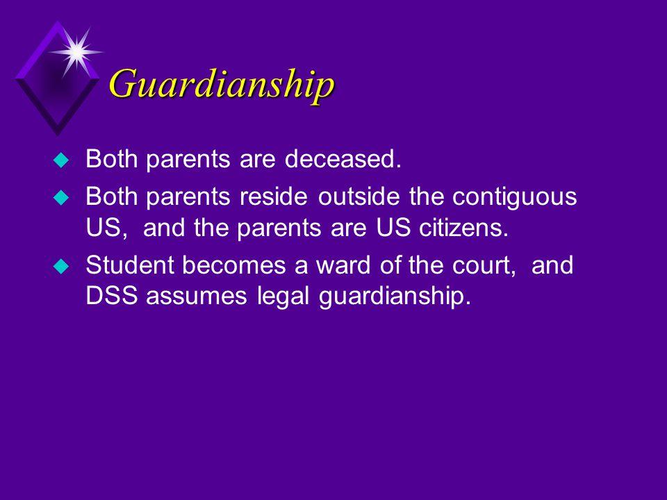 Guardianship u Both parents are deceased.