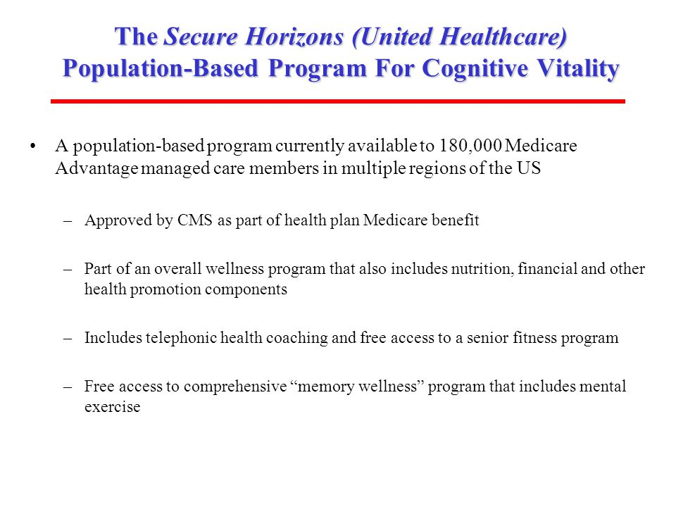 ISOA (www.aging-institute.org) The Secure Horizons (United Healthcare) Population-Based Program For Cognitive Vitality A population-based program curr