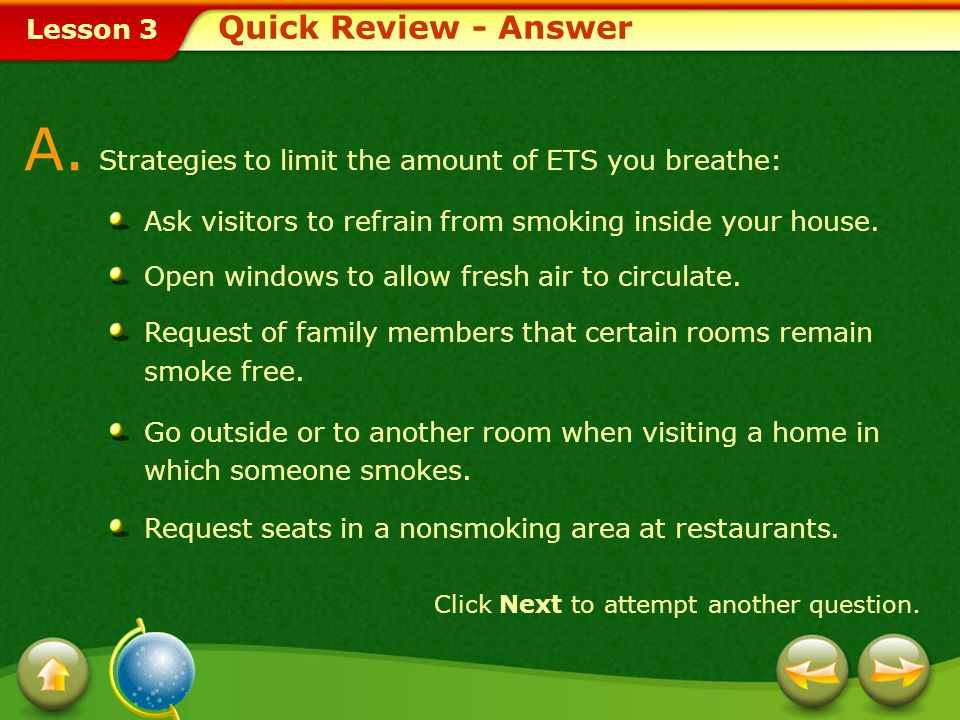 Lesson 3 Provide a short answer to the question given below. Click Next to view the answer. Q. What strategies can you use to limit the amount of ETS