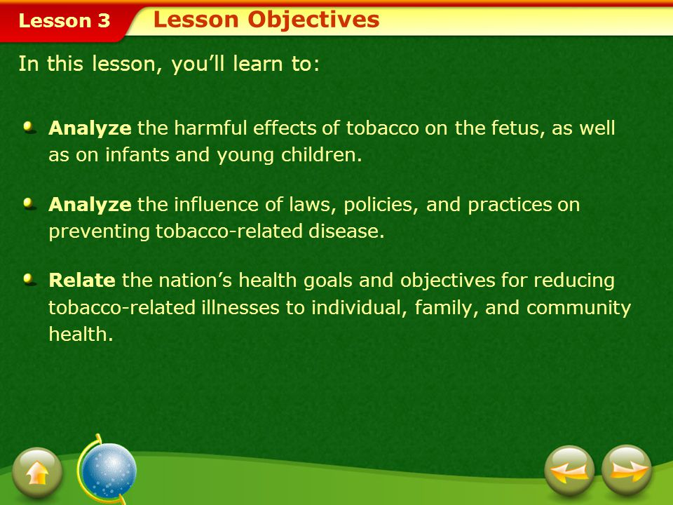 Lesson 3 How has public awareness about the harmful effects of tobacco helped? Promoting a Smoke-Free Environment As more and more people become aware