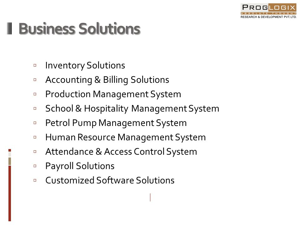 Business Solutions Inventory Solutions Accounting & Billing Solutions Production Management System School & Hospitality Management System Petrol Pump