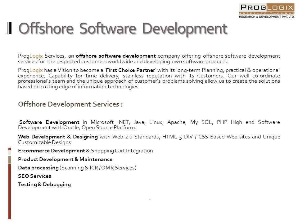 Offshore Software Development ProgLogix Services, an offshore software development company offering offshore software development services for the res