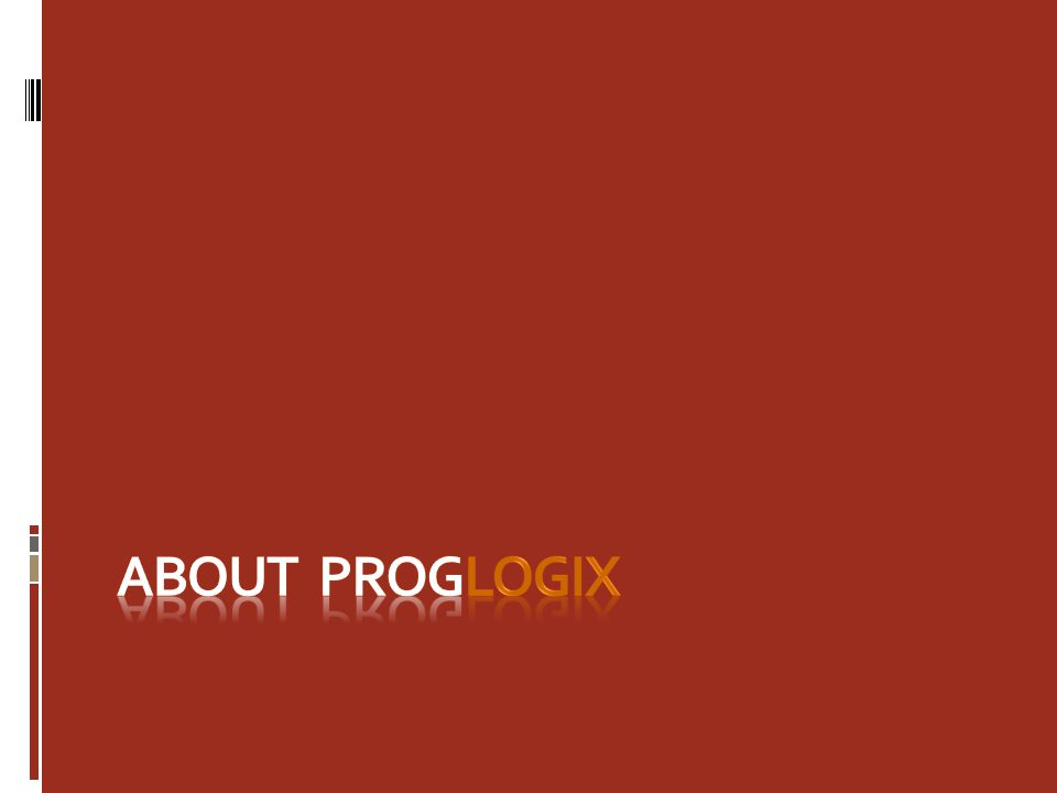 About ProgLogix ProgLogix is a custom software & web development company that has mastered the nuances of the business world and a company that understands the depth of customer requirements.