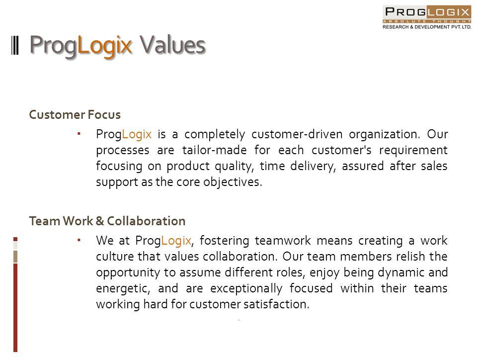 ProgLogix Values Passion Work at ProgLogix involves constant innovations and creativity.