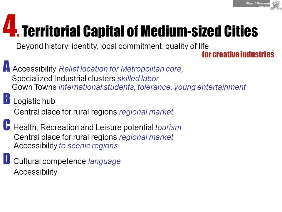 4. Territorial Capital of Medium-sized Cities Beyond history, identity, local commitment, quality of life for creative industries A Accessibility Reli