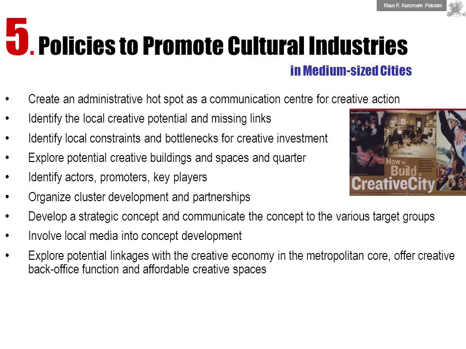 5. Policies to Promote Cultural Industries in Medium-sized Cities Create an administrative hot spot as a communication centre for creative action Iden
