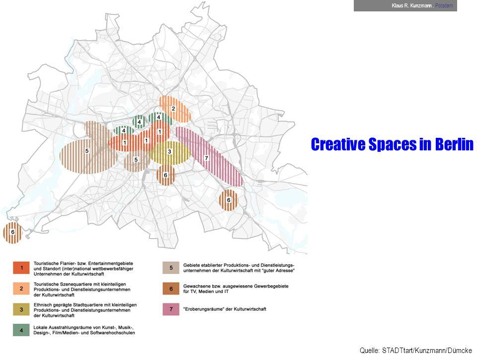 Creative Spaces in Berlin Quelle: STADTtart/Kunzmann/Dümcke Klaus R. Kunzmann. Potsdam