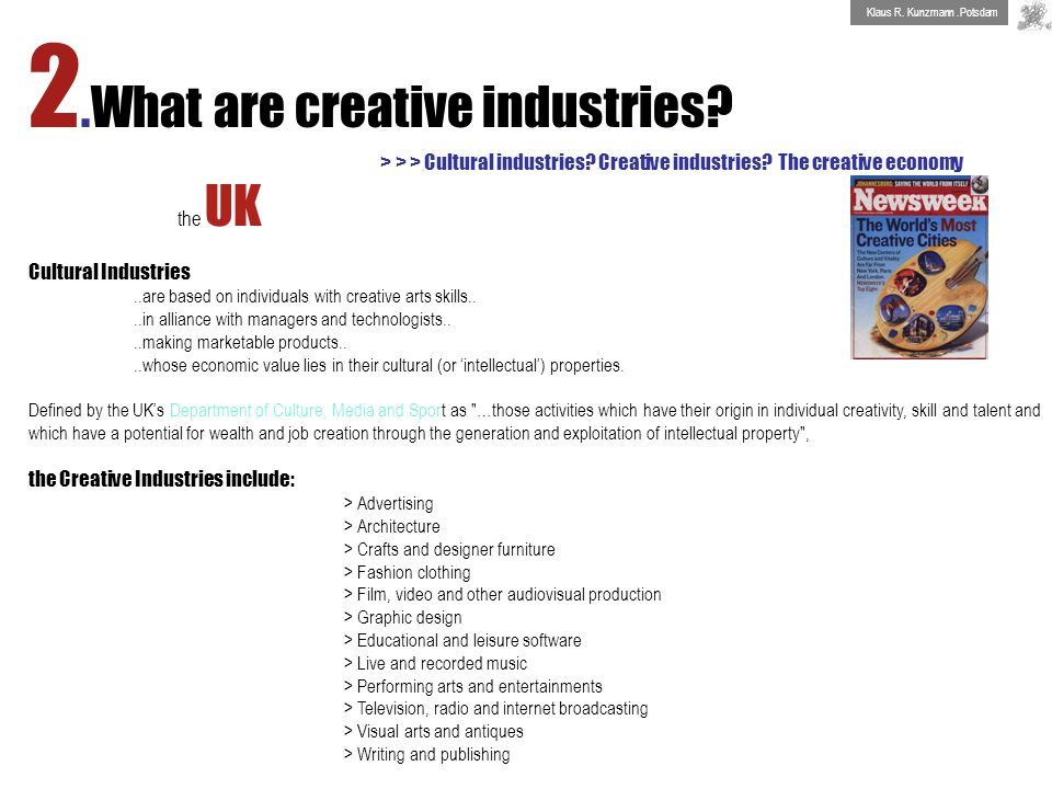 2.What are creative industries. > > > Cultural industries.