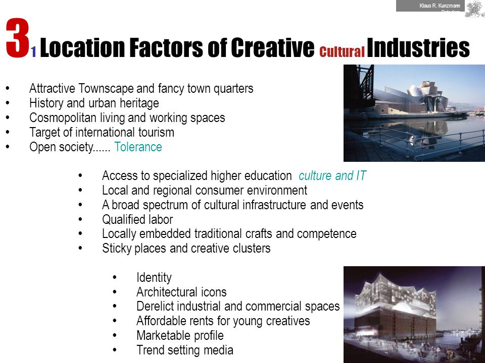 3 1 Location Factors of Creative Cultural Industries Attractive Townscape and fancy town quarters History and urban heritage Cosmopolitan living and w