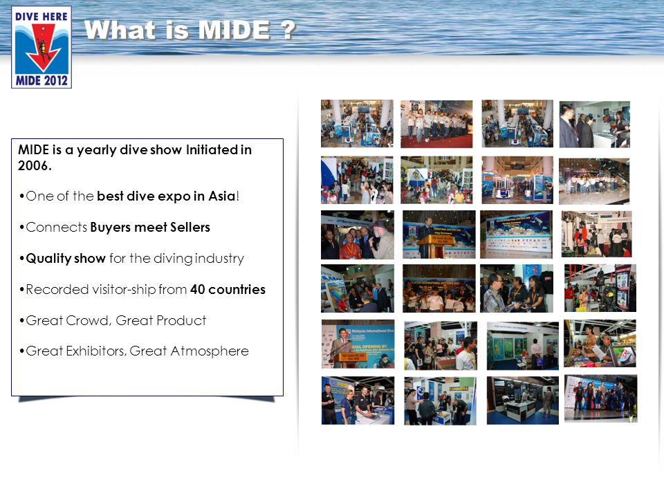 MIDE is a yearly dive show Initiated in 2006. One of the best dive expo in Asia .