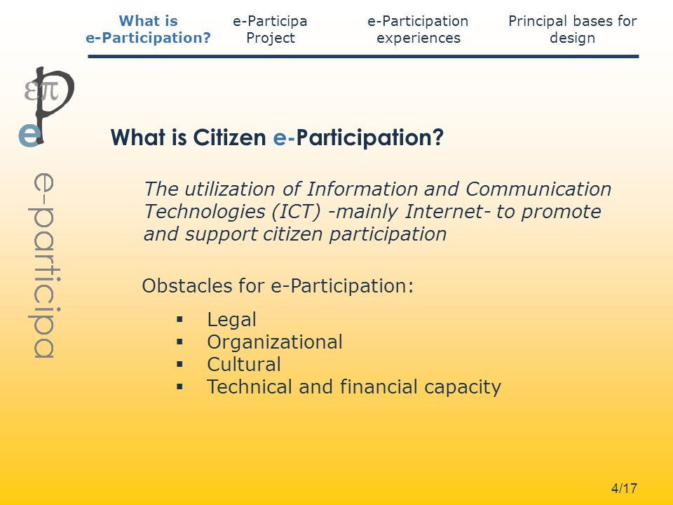 4/17 e-Participa Project e-Participation experiences Principal bases for design What is e-Participation.