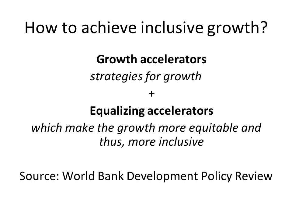 How to achieve inclusive growth.