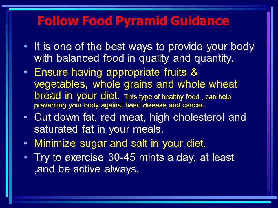 Follow Food Pyramid Guidance www.fda.gov