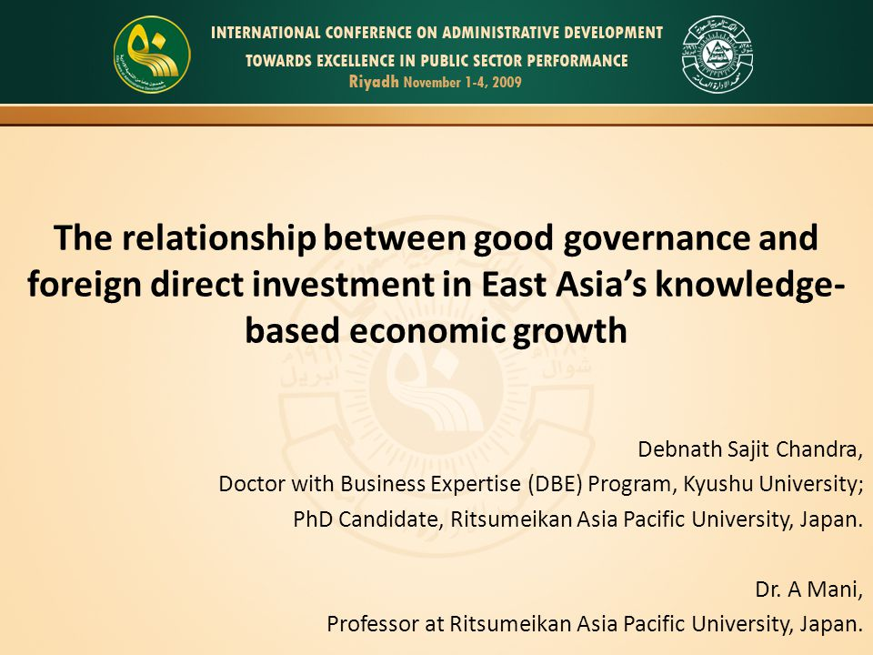 The relationship between good governance and foreign direct investment in East Asias knowledge- based economic growth Debnath Sajit Chandra, Doctor wi