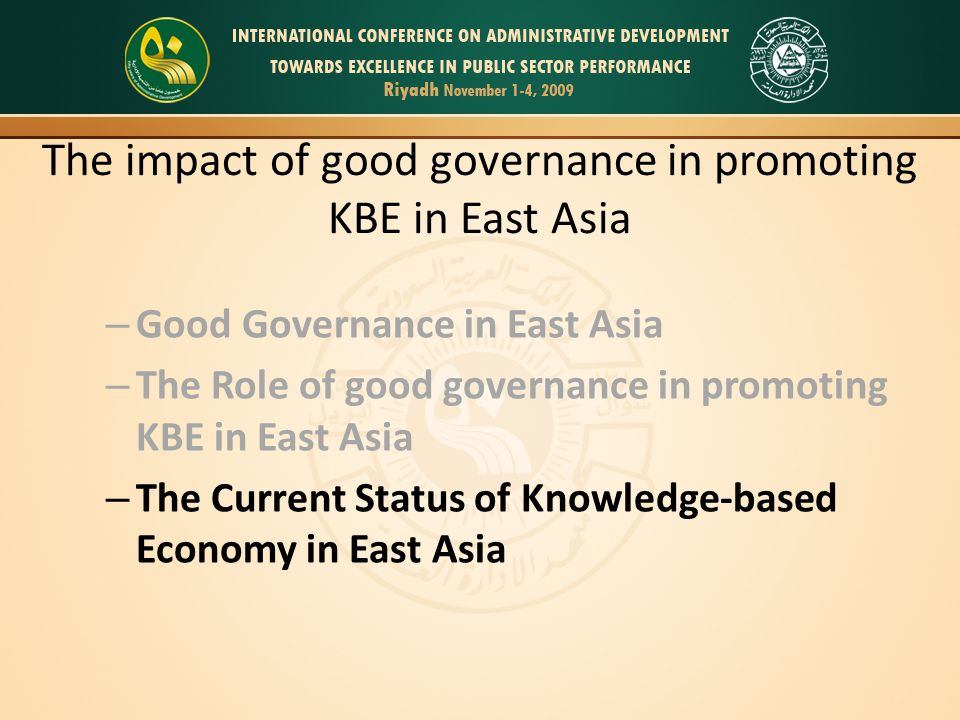 The impact of good governance in promoting KBE in East Asia – Good Governance in East Asia – The Role of good governance in promoting KBE in East Asia