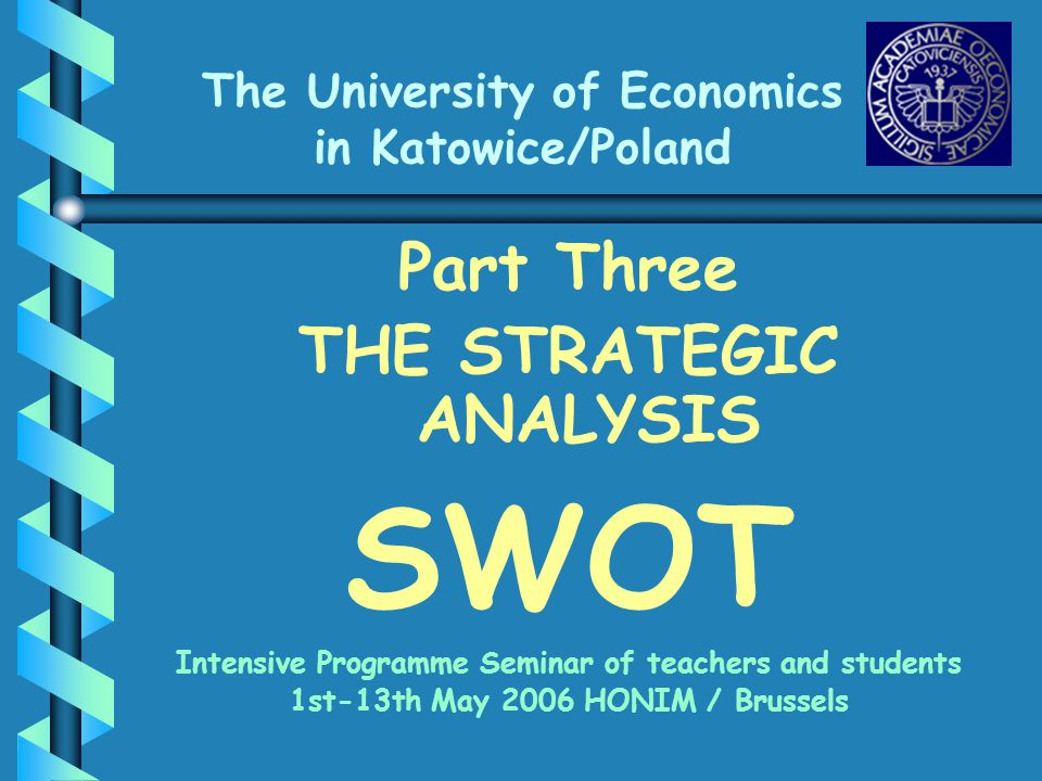 The University of Economics in Katowice/Poland Authors: Anna Brzęska Anna Gandor Edyta Tyc Artur Barski Sławomir Czech Session led by: PhD Joanna Czech-Rogosz