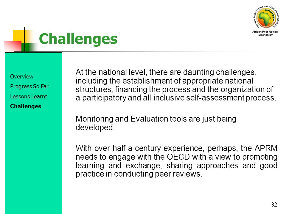 32 Challenges At the national level, there are daunting challenges, including the establishment of appropriate national structures, financing the proc