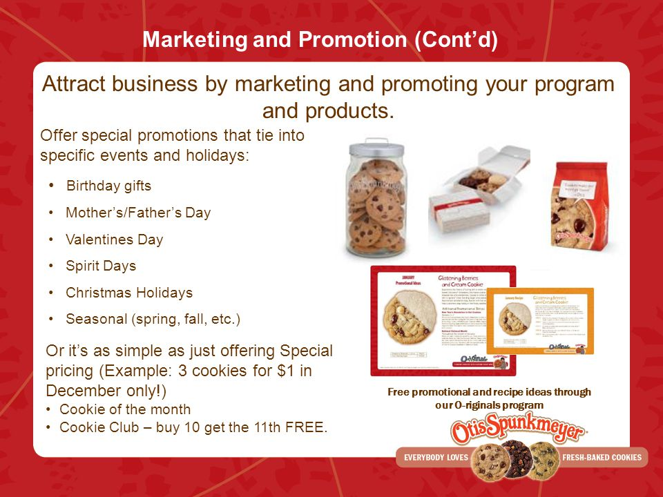 Marketing and Promotion (Contd) Attract business by marketing and promoting your program and products. Offer special promotions that tie into specific