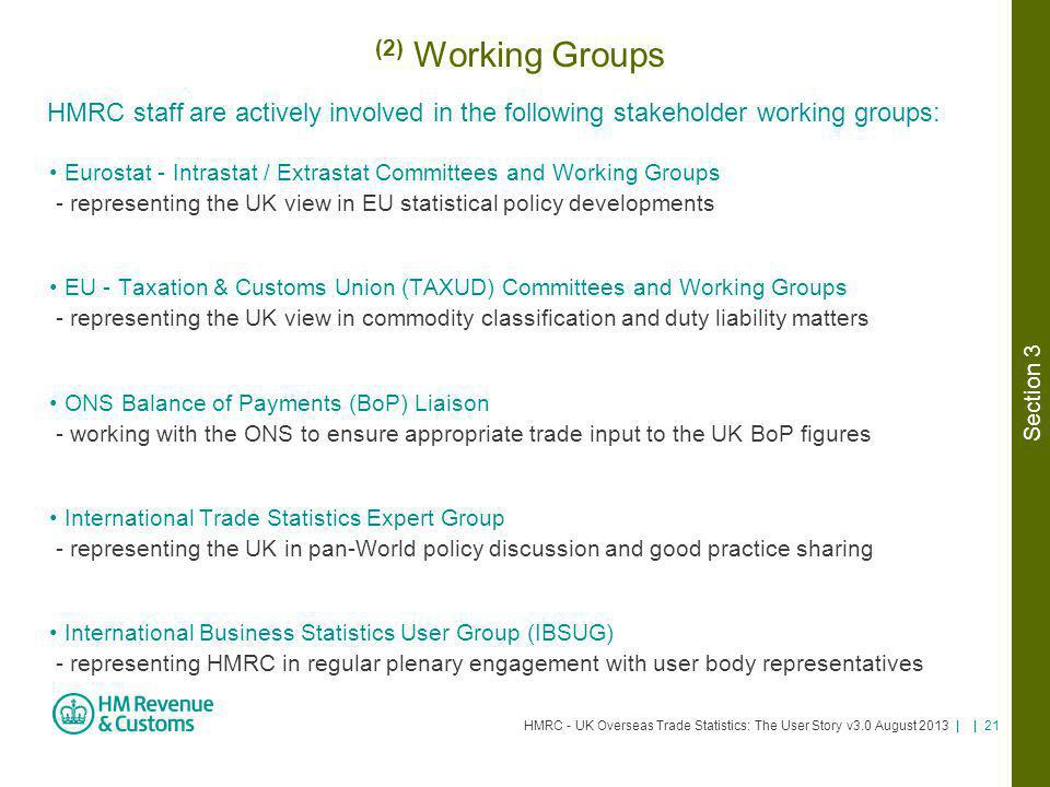 HMRC - UK Overseas Trade Statistics: The User Story v3.0 August 2013 | | 21 (2) Working Groups Eurostat - Intrastat / Extrastat Committees and Working