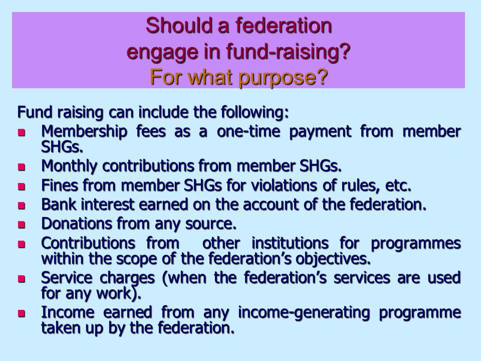 Should a federation engage in fund-raising. For what purpose.