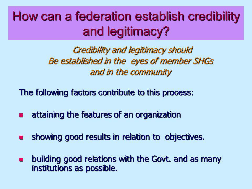 How can a federation establish credibility and legitimacy.