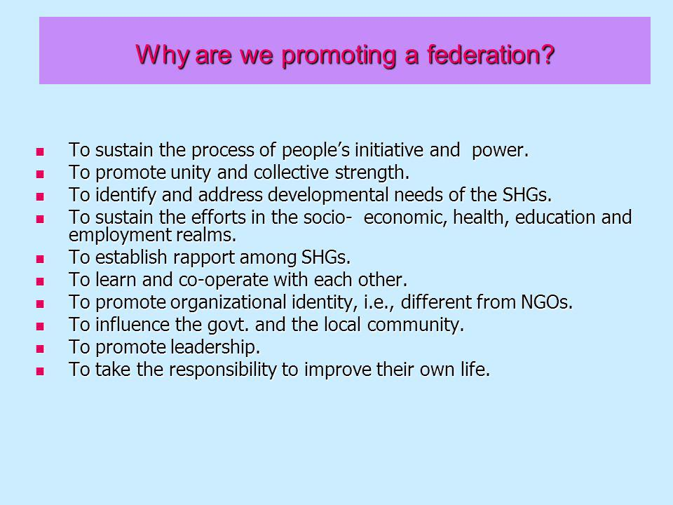 Grading criteria for federation of SHGs Vision and Mission Vision and Mission Developed by the federation and known to all at the federation as well as the member SHG level.