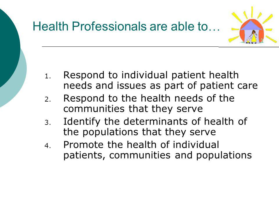 Health Professionals are able to … 1.